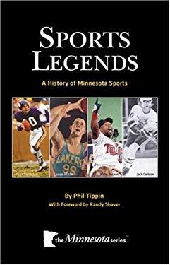 Sports Legends: A History of Minnesota Sports 9780978795672