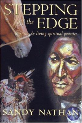 Stepping Off the Edge: Learning & Living Spiritual Practice 9780976280989