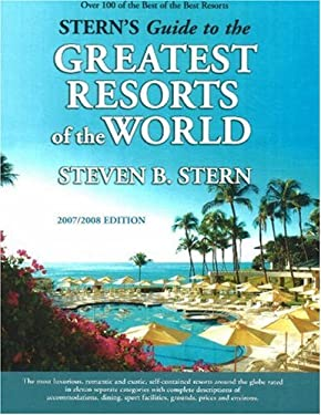 Stern's Guide to the Greatest Resorts of the World 9780977860807