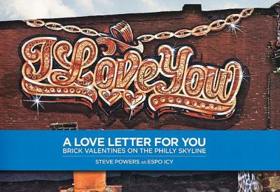 A Love Letter for You: Brick Valentines on the Philly Skyline 9780977652372