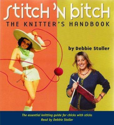 Stitch 'n Bitch: The Knitter's Handbook 9780979607325