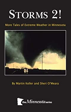 Storms 2: More Tales of Extreme Weather Events in Minnesota 9780978795641