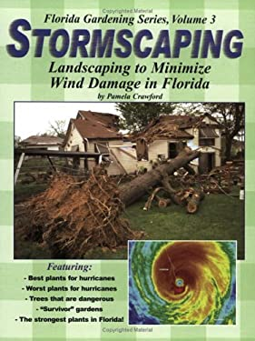 Stormscaping: Landscaping to Minimize Wind Damage in Florida 9780971222021