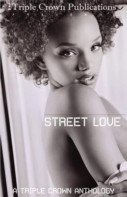 Street Love: A Triple Crown Anthology 9780977880461