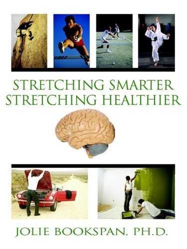 Stretching Smarter Stretching Healthier 9780972121460