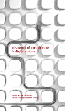 Structures of Participation in Digital Culture 9780979077227