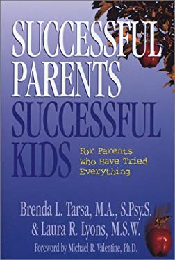Successful Parents, Successful Kids: For Parents Who Have Tried Everything