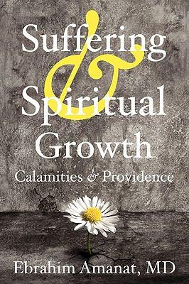 Suffering & Spiritual Growth; Calamities and Providence 9780977735693