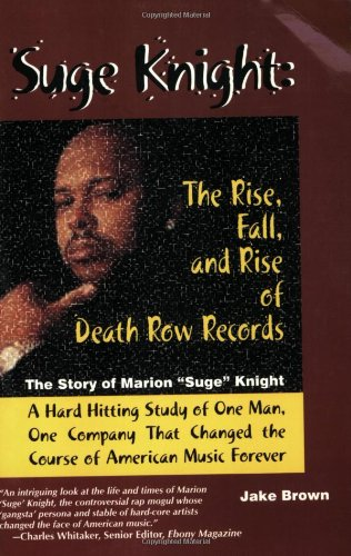 Suge Knight: The Rise, Fall, and Rise of Death Row Records: The Story of Marion