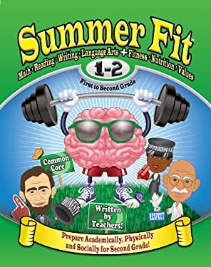 Summer Fit First to Second Grade: Prepare First Graders Mentally, Physically and Socially for Second Grade 9780976280064