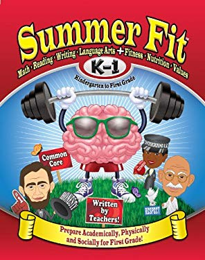 Summer Fit, Grades K-1: Exercises for the Brain and Body While Away from School 9780976280071