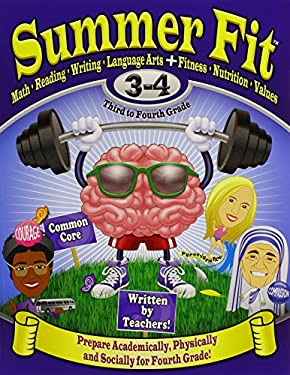Summer Fit, Grades 3-4: Exercises for the Brain and Body While Away from School 9780976280040