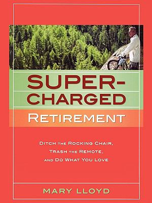 Supercharged Retirement 9780979831928