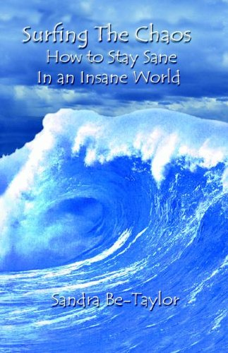 Surfing the Chaos How to Stay Sane in an Insane World 9780977728305