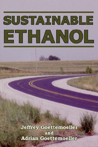 Sustainable Ethanol: Biofuels, Biorefineries, Cellulosic Biomass, Flex-Fuel Vehicles, and Sustainable Farming for Energy Independence 9780978629304