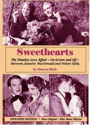 Sweethearts: The Timeless Love Affair -- On-Screen and Off -- Between Jeanette MacDonald and Nelson Eddy, Updated Edition 9780971199811