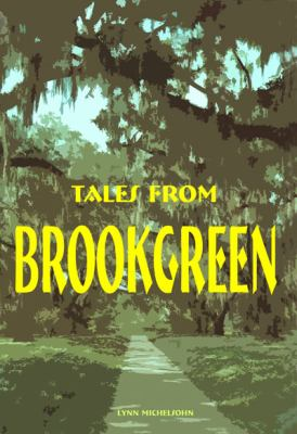 Tales from Brookgreen: Folklore, Ghost Stories, and Gullah Folktales in the South Carolina Lowcountry 9780977161454