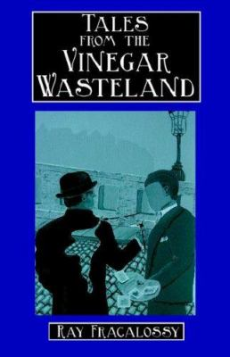 Tales from the Vinegar Wasteland 9780976631057
