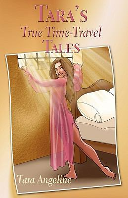 Tara's True Time-Travel Tales 9780979054136