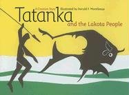Tatanka and the Lakota People: A Creation Story 9780974919584