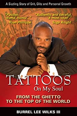 Tattoos on My Soul: From the Ghetto to the Top of the World 9780976873600