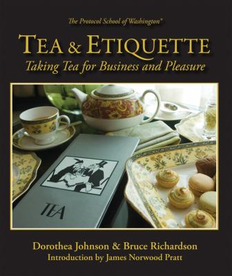 Tea & Etiquette: Taking Tea for Business and Pleasure 9780979343162