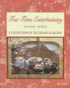 Tea Time Entertaining: A Collection of Tea Themes & Recipes 9780974687216