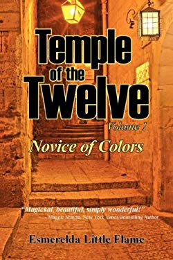 Temple of the Twelve - Volume 1, Novice of Colors 9780977418183