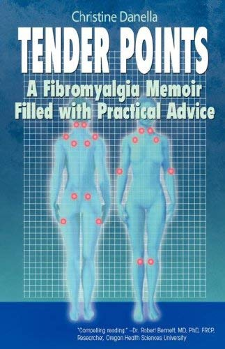 Tender Points: A Fibromyalgia Memoir Filled with Practical Advice 9780979053429