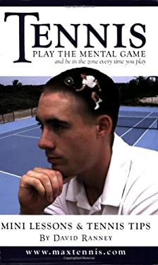 Tennis: Play the Mental Game 9780978556822
