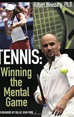 Tennis: Winning the Mental Game 9780972094009