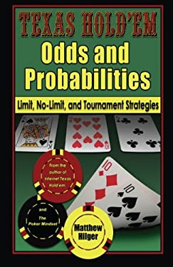 Texas Hold'em Odds and Probabilities: Limit, No-Limit, and Tournament Strategies [With CDROM] 9780974150222