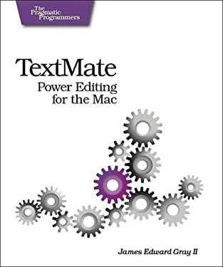 Textmate: Power Editing for the Mac 9780978739232