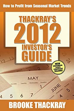 Thackray's 2012 Investor's Guide: How to Profit from Seasonal Market Trends 9780978220068