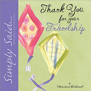 Thank You for Your Friendship: Simply Said...Little Books with Lots of Love 9780974146546