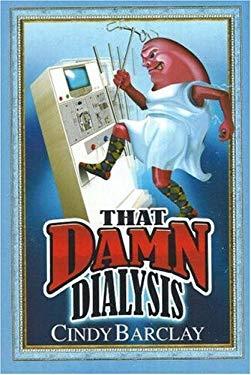 That Damn Dialysis 9780978791803