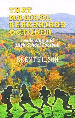 That Magical Berkshires October: Leadership and High School Football 9780974904238