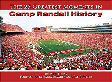 The 25 Greatest Moments in Camp Randall Stadium 9780975876954