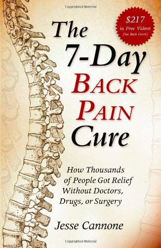 The 7-Day Back Pain Cure: How Thousands of People Got Relief Without Doctors, Drugs, or Surgery 9780976462484