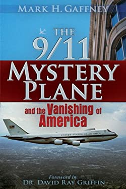The 9/11 Mystery Plane: And the Vanishing of America 9780979988608
