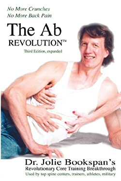 The AB Revolution Third Edition- No More Crunches No More Back Pain 9780972121422