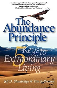 The Abundance Principle: Five Keys to Extraordinary Living 9780977934089