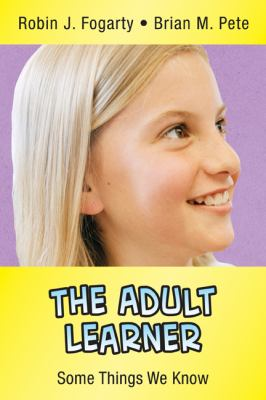 The Adult Learner: Some Things We Know 9780974741635