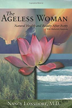 The Ageless Woman: Natural Health and Beauty After Forty with Maharishi Ayurveda 9780972123358
