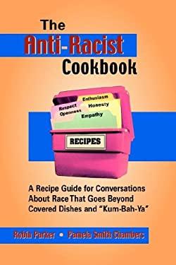 The Anti-Racist Cookbook 9780971901766