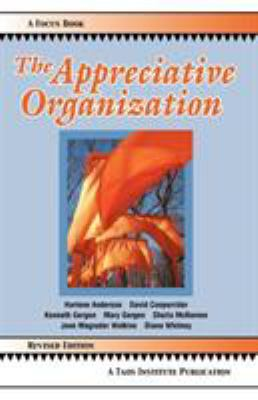 The Appreciative Organization 9780971231276