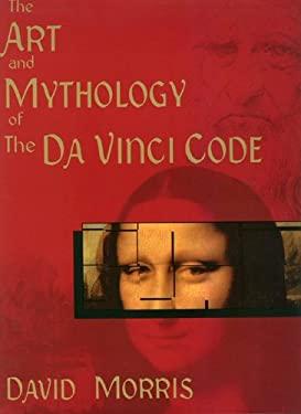 The Art and Mythology of the Da Vinci Code 9780974474731