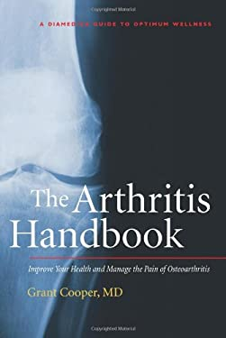 The Arthritis Handbook: The Essential Guide to a Pain-Free, Drug-Free Life 9780979356414