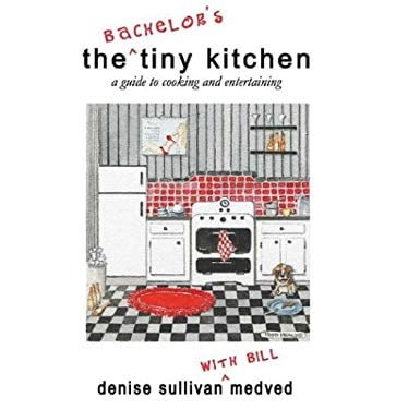 The Bachelor's Tiny Kitchen: Cooking and Entertaining 9780971602816