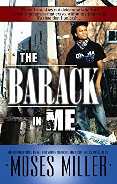 The Barack in Me: An Inspirational Novel for Young African American Males 9780978692926